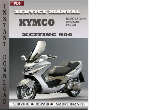 kymco xciting 500 factory service repair manual download download rh tradebit com kymco downtown 300i owner's manual kymco scooter owners manual
