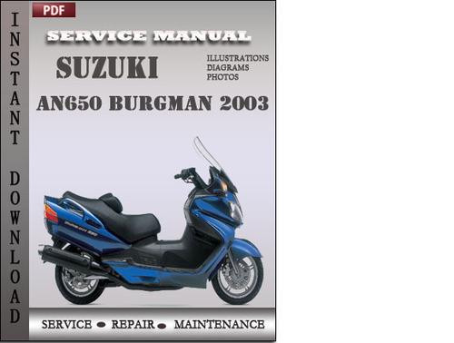 suzuki an650 burgman 2003 factory service repair manual Suzuki Burgman 400 Top Speed Suzuki Burgman 650 Executive