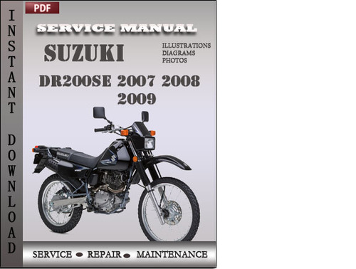 suzuki dr200se 2007 2008 2009 factory service repair manual downloa rh tradebit com Suzuki Dr 200 Suzuki Street Bikes