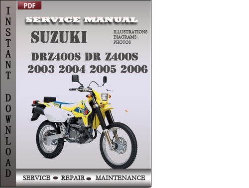 suzuki drz400s dr z400s 2003 2004 2005 2006 factory service repair rh tradebit com Auto Repair Manual Auto Shop Manuals