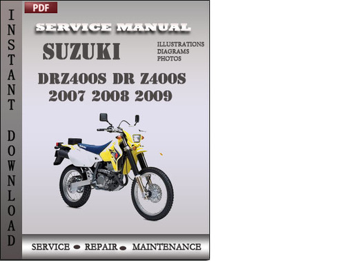 suzuki drz400s dr z400s 2007 2008 2009 factory service repair manua rh tradebit com Auto Mobile Manuals GPX 250 Factory Service Manual