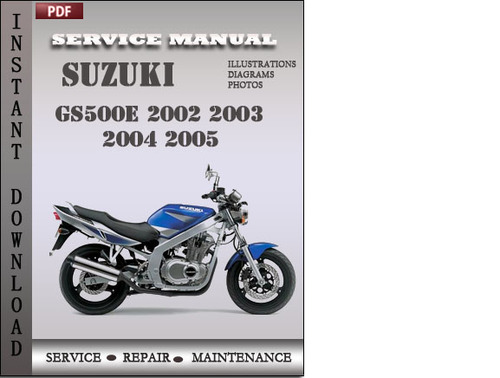 suzuki gs500e 2002 2003 2004 2005 factory service repair manual dow rh tradebit com suzuki gs500 repair manual download free gs500 workshop manual free