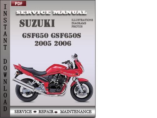 Suzuki Gsf650 Gsf650s 2005 2006 Factory Service Repair