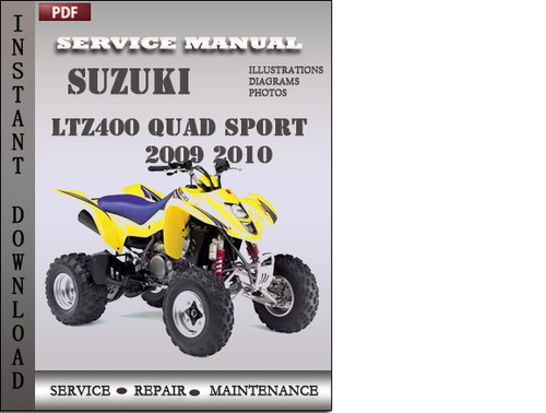 suzuki ltz400 quad sport 2009 2010 factory service repair manual do rh tradebit com suzuki ltz 400 manual cam chain tensioner suzuki ltz 400 parts manual