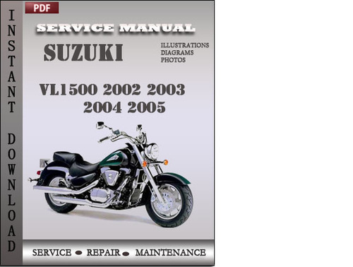 suzuki vl1500 2002 2003 2004 2005 factory service repair. Black Bedroom Furniture Sets. Home Design Ideas