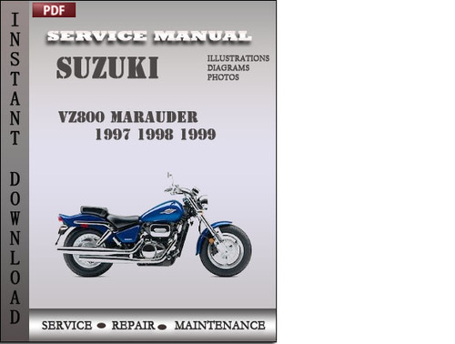 suzuki vz800 marauder 1997 1998 1999 factory service repair manual rh tradebit com 1998 Suzuki Marauder VZ800 1998 suzuki marauder manual pdf