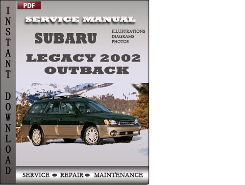 Pay for Subaru Legacy Outback 2002 Factory Service Repair Manual Download