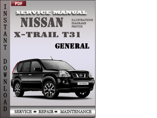 nissan x trail t31 series factory service repair manual. Black Bedroom Furniture Sets. Home Design Ideas