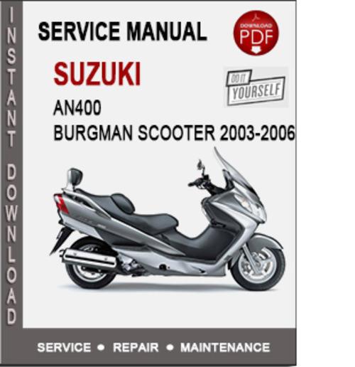 suzuki an400 burgman scooter 2003 2006 service repair Suzuki Burgman 650 Executive Specs Suzuki Burgman Scooter Touring