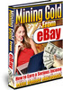 Thumbnail Mining Gold From Ebay - How To Earn A Serious Income With On