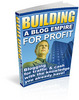 Thumbnail Building a Blog Empire for Profit - Download eBooks