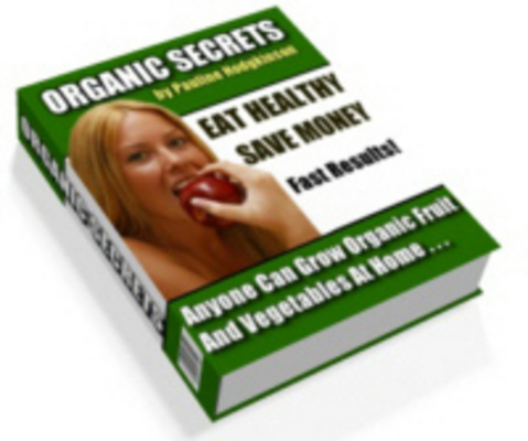 Pay for Organic Secrets - Eat Healthy For Life  - Download Recipes/M