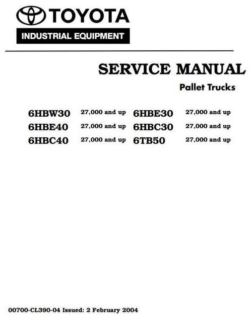 Pay for Toyota Electric Pallet 6HBC30, 6HBC40, 6HBE30, 6HBE40, 6HBW30, 6TB50 SN: 27000 and up Workshop Service Manual