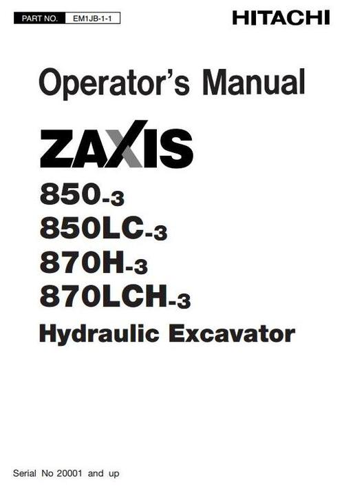 Pay for Hitachi Hydraulic Excavator Zaxis 850-3, 850LC-3, 870H-3, 870LCH-3 Operating and Maintenance Instructions