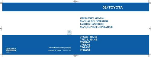Pay for Toyota IC-Engined ForkliftTruck 7FG35/40/45, 7FD35/40/45, 7FGK40, 7FDK40, 7FGA50, 7FDA50 Operating Instructions
