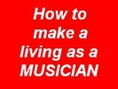 Thumbnail How To Make A Living As A MUSICIAN