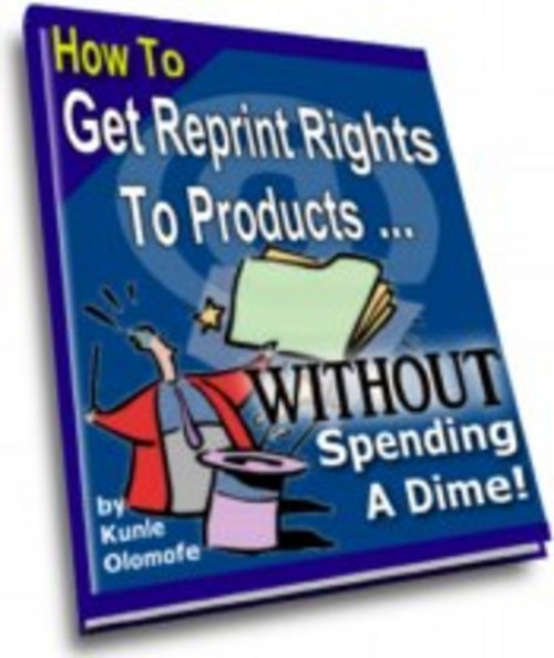Pay for How To Get Reprint Rights To Products Without Paying A Dime!