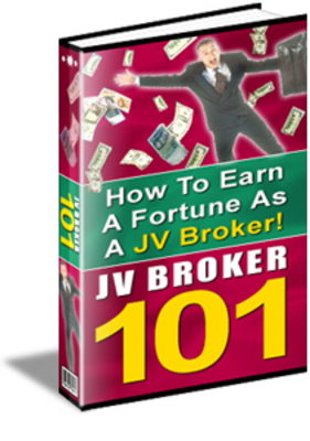 Pay for JV Broker 101 How To Earn A Fortune As A JV Broker