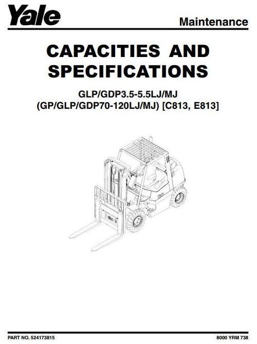 Yale Diesel/LPG Forklift Truck E813 Series: GP/GLP/GDP 70/80/90 LJ,  GP/GLP/GDP 100/110/120 MJ Workshop Service Manual