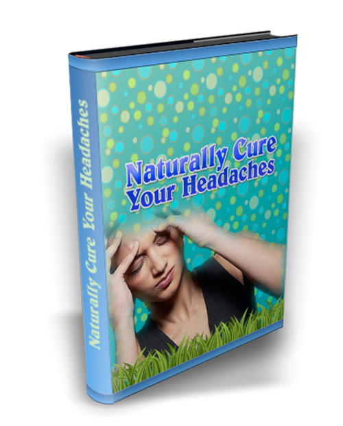 Pay for Naturally Cure Your Headaches