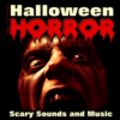 Halloween Horror - Scary Sounds and Music (Halloween Sound Effects)