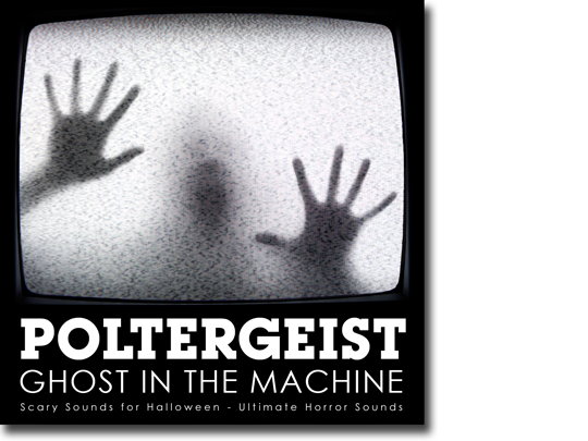 Pay for Poltergeist - Ghost in the Machine: Scary Halloween Sounds