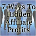 Thumbnail 7 Ways To Hidden Affiliate Profits
