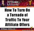 Thumbnail How To Turn On a Tornado of Traffic To Your Affiliate Offers