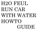 Thumbnail Run Car Using Water DIY Plan H2O Fuel Generator Plan Guide