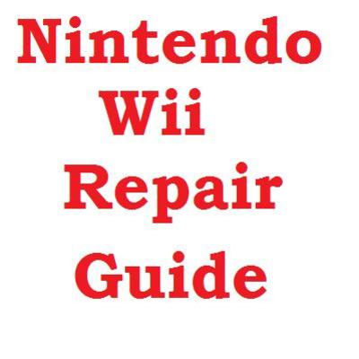 Pay for Nintendo Wii Repair Guide