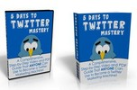 Thumbnail 5 Days To Twitter Mastery Video Tutorials + PDF eBook - MRR
