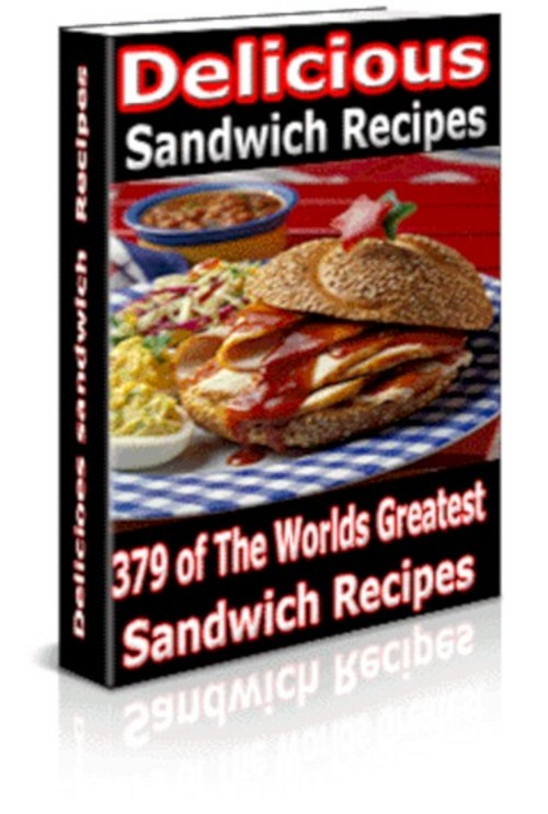 Pay for 379 Delicious Sandwich Recipes With Resale Rights!