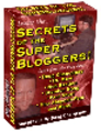 Thumbnail Secrets of the Super Bloggers! - MASTER RESALE RIGHTS The Largest Collection of E-books, Reports and Resources on Blogging Available Online