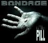 Thumbnail BONDAGE - Little Pill (Single) 2007