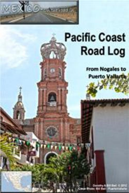 Pay for Comprehensive Road Log and Travel Guide Nogales to Puerto Va