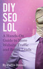 Thumbnail DIY SEO LOL: A Hands-On Guide to More Website and Blog Traff