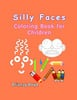 Thumbnail Silly Faces: Coloring Book for Children