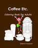 Thumbnail Coffee Etc.: Coloring Book for Adults