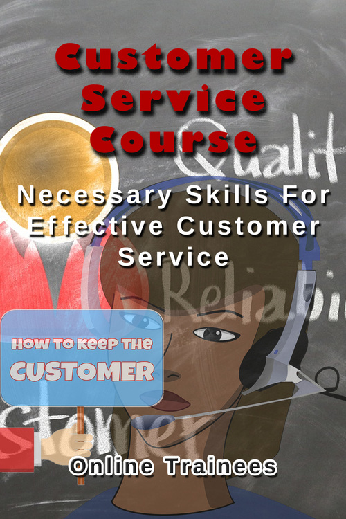 Pay for Customer Service Course - Necessary Skills For Effective Cus