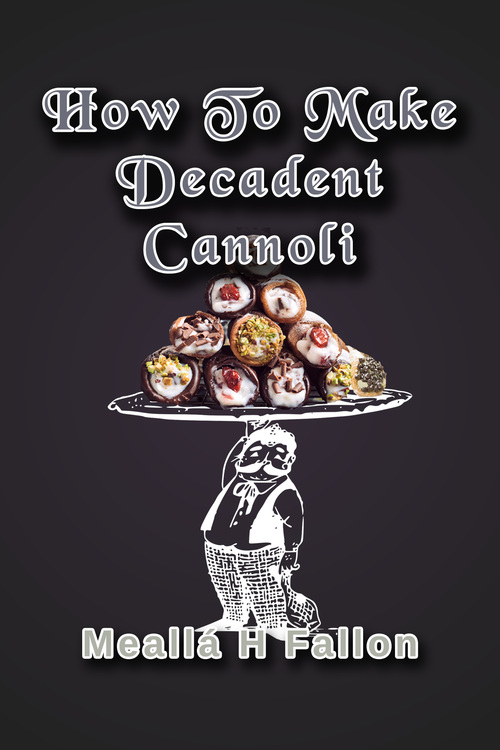 Pay for How To Make Decadent Cannoli