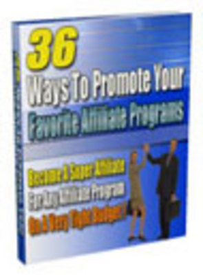 Pay for 36 Ways to Promote your Favorite Affiliate Programs