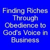 Thumbnail Finding Riches Through Obedience to Gods Voice in Business