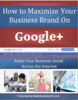 Thumbnail How to Maximize Your Business Branding with Google+