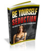 Thumbnail Attract Women, Be Yourself Seduction eBook