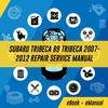 Thumbnail SUBARU TRIBECA B9 TRIBECA 2007-2012 REPAIR SERVICE MANUAL