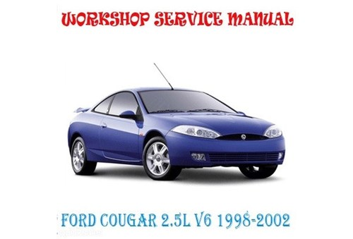 Pay for FORD COUGAR 2.5L V6 1998-99-00-01-02 WORKSHOP REPAIR MANUAL