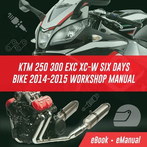 Pay for KTM 250 300 EXC XC-W SIX DAYS Bike 2014-2015 Workshop Manual