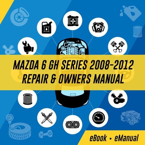 mazda 6 gh series 2008 2012 repair owners manual