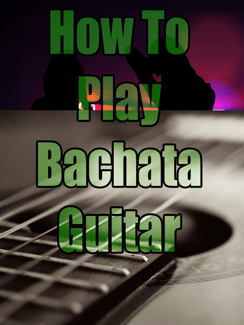 Pay for How to Play Bachata Guitar