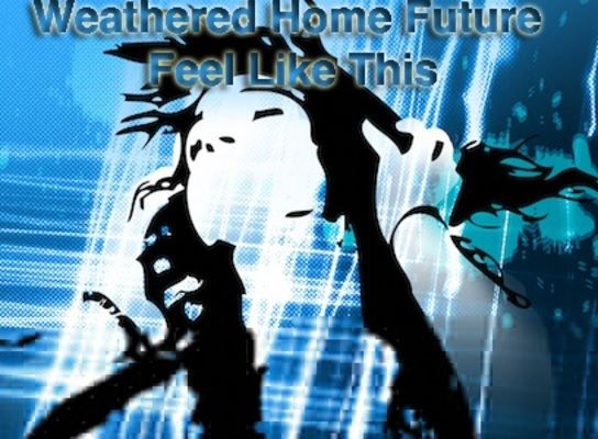 Pay for Weathered Home Future Feel Like This
